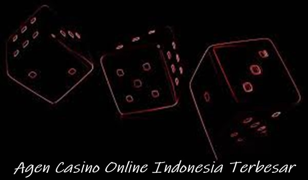 Agen Casino Online Indonesia Terbesar
